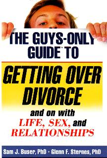 Sam J And Glenn F Sternes The Guys Only Guide To Getting Over Divorse On With Life Sex Relationships Theres No End Of Advice For Men About