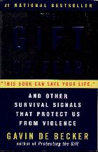 Becker Gavin De The Gift Of Fear And Other Survival Signals That Protect Us From Violence True Is A Unwarranted Curse